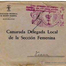 Militaria: FALANGE. SOBRE CON CIRCULAR A CAMARADA DELEGADA LOCAL. SECCIÓN FEMENINA. TIANA. Lote 31697924