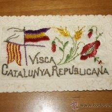 Militaria: PRECIOSA POSTAL ARTESANAL BORDADA Y ESCRITA DE 1931. VISCA CATALUNYA REPUBLICANA. CATALANISTA.. Lote 32456605