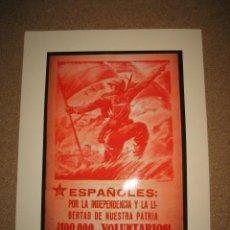 Militaria: PROPAGANDA ROJA REPRODUCCION ESPAÑOLES:POR LA INDEPENDENCIA Y LA LIBERTAS DE NUESTRA PATRIA. Lote 34011193