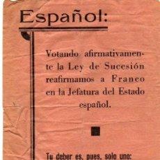 Militaria: PANFLETO ORIGINAL ELECCIONES. VOTAR SI, FRANCO EN LA JEFATURA DEL ESTADO.. Lote 34508634