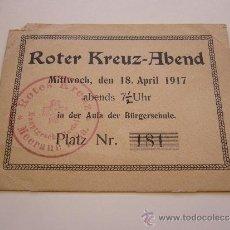 Militaria: DOCUMENTO MILITAR. ROTER KREUZ-ABEND. ABRIL 1917. IN DER AULA DER BÜRGERSCHULE.. Lote 36249747