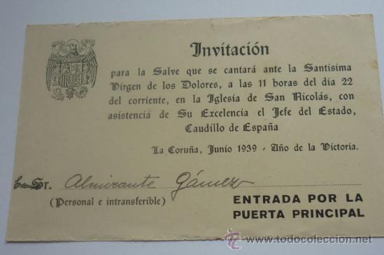 EXCEPCIONAL DOC. INVITACIÓN RECIEN TERMINADA LA GUERRA, AL CANTO DE LA SALVE CON PRESENCIA DE FRANCO (Militar - Propaganda y Documentos)