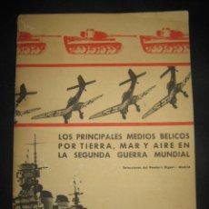 Militaria: LOS PRINCIPALES MEDIOS BELICOS POR TIERRA, MAR, AIRE EN LA SEGUNDA GUERRA MUNDIAL. 1965.. Lote 39980720