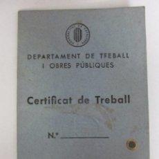 Militaria: CARNET CERTIFICAT DE TREBALL - GENERALITAT DE CATALUNYA - GUERRA CIVIL 1938 - (V-257). Lote 41325578