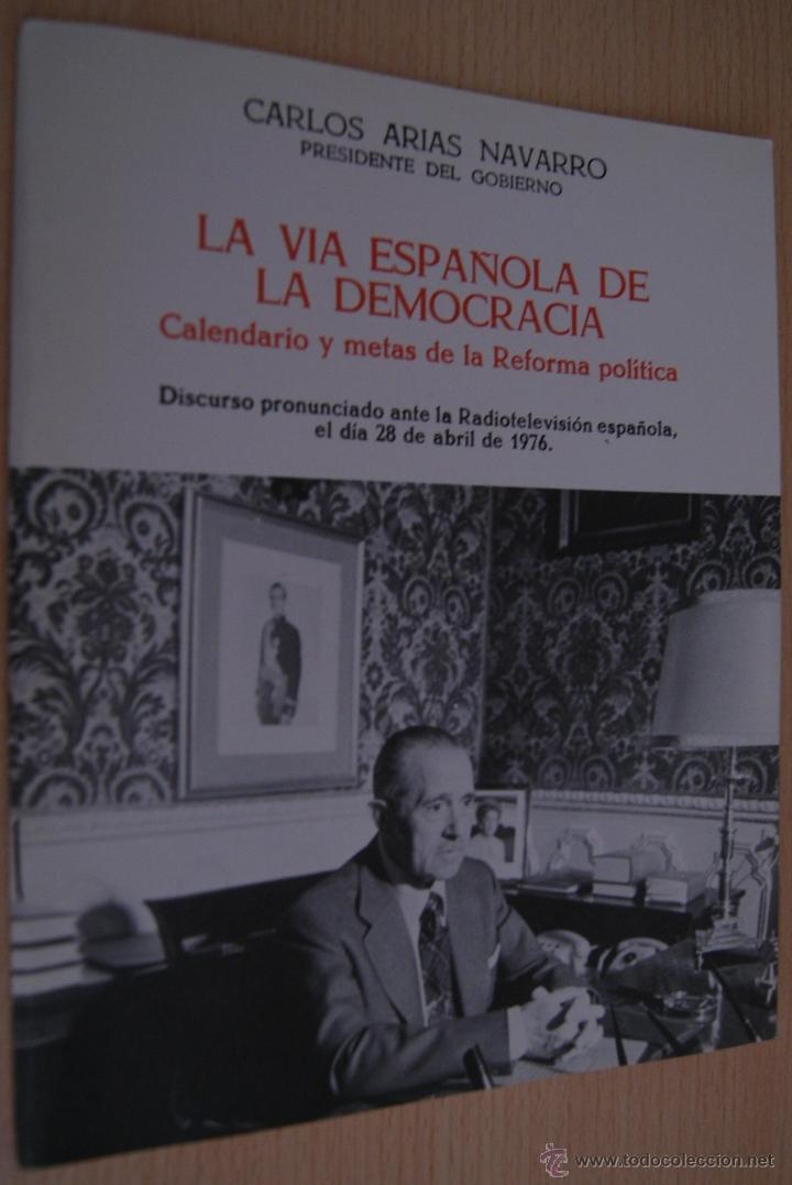 LA VIA ESPAÑOLA DE LA DEMOCRACIA - CARLOS ARIAS NAVARRO DISCURSO 1976 EDICIONES DEL MOVIMIENTO (Militar - Propaganda y Documentos)