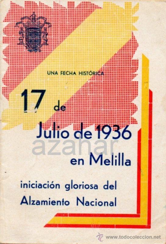 17 DE JULIO DE 1936 EN MELILLA, FALANGE ESPAÑOLA DE LAS JONS,16 PAGINAS (Militar - Propaganda y Documentos)