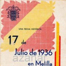 Militaria: 17 DE JULIO DE 1936 EN MELILLA, FALANGE ESPAÑOLA DE LAS JONS,16 PAGINAS. Lote 41473382