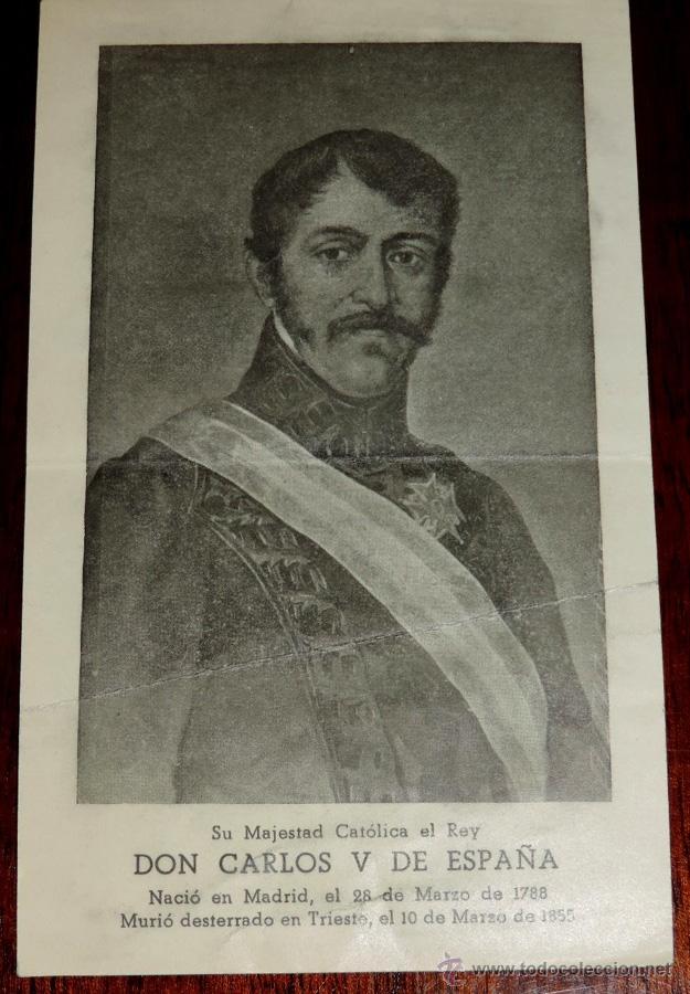 CARLISMO. DON CARLOS V DE ESPAÑA. DON CARLOS MARÍA ISIDRO DE BORBÓN (1788-1855) SU MAGESTAD CATÓLICA (Militar - Propaganda y Documentos)