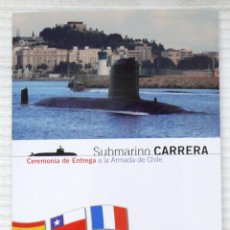Militaria: ARMADA DE CHILE. SUBMARINOS. SUBMARINO CARRERA. RECUERDO CEREMONIA ENTREGA. ASTILLERO CARTAGENA. Lote 133730063