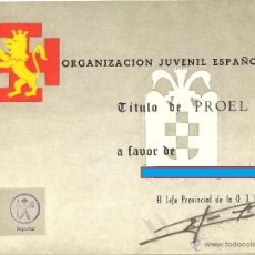 Militaria: DIPLOMA - TÍTULO DE LA ORGANIZACIÓN JUVENIL ESPAÑOLA - OJE - TÍTULO DE PROEL. Lote 43272042