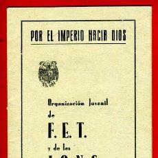 Militaria: FOLLETO POR EL IMPERIO HACIA DIOS , FET Y JONS , VALENCIA , FALANGE , ORIGINAL. Lote 43706647