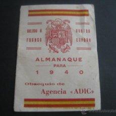 Militaria: ALMANAQUE 1940. FECHAS GLORIOSAS DEL EJERCITO NACIONAL. SALUDO A FRANCO, ARRIBA ESPAÑA. Lote 45689360