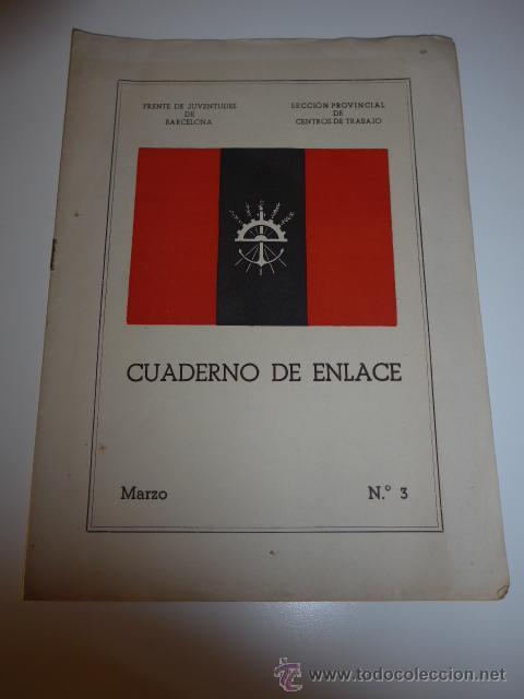 CUADERNO DE ENLACE, FALANGE, FRENTE DE JUVENTUDES DE BARCELONA, 1944. CENTROS DE TRABAJO (Militar - Propaganda y Documentos)