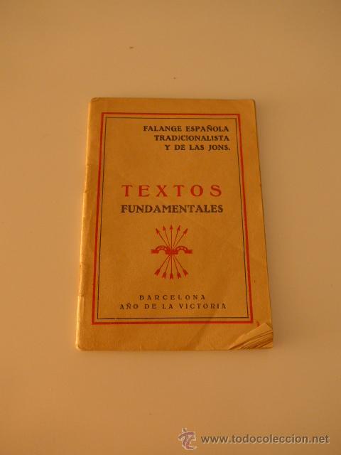 LIBRITO TEXTOS FUNDAMENTALES DE FALANGE, BARCELONA , 1939, GUERRA CIVIL (Militar - Propaganda y Documentos)