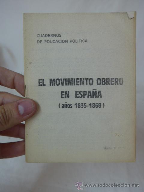 LIBRITO EL MOVIMIENTO OBRERO EN ESPAÑA 1835-1868, CNT, EXILIO (Militar - Propaganda y Documentos)