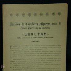 Militaria: BATALLON CAZADORES FIGUERAS 6 LEALTAD BREVES APUNTES HISTORIA 1902 TENIENTE CORONEL SANTA COLOMA . Lote 48607448