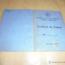 Militaria: GUERRA CIVIL - CARNET CERTIFICAT DE TREBALL DEPARTAMENT DE TREBALL I OBRES PÚBLIQUES BARCELONA 1938. Lote 50124066