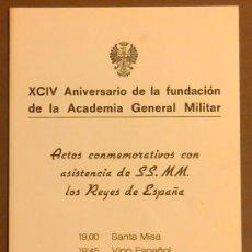 Militaria: XCIV ANIVERSARIO FUNDACIÓN DE LA ACADEMIA GENERAL MILITAR. ACTOS CONMEMORATIVOS CON LOS REYES. 1976. Lote 50669284