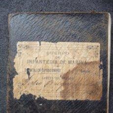 Militaria: (JX-162)CARTILLA MILITAR DE SOLDADO DE INFANTERIA DE MARINA,BATALLON EXP.CAMPAÑA DE CUBA,1879 A 1882. Lote 52393711