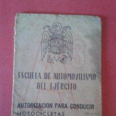 Militaria: ESCUELA DE AUTOMOVILISMO DEL EJÉRCITO. AUTORIZACIÓN PARA CONDUCIR MOTOCICLETAS. 1943. . Lote 52766348