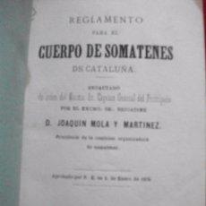 Militaria: REGLAMENTO PARA EL CUERPO DE SOMATENES DE CATALUÑA 1876 D. JOAQUIN MOLA. Lote 54891051
