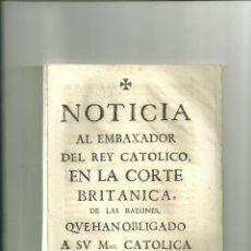 Militaria: 2141.-NOTICIA AL EMBAXADOR DEL REY CATOLICO EN LA CORTE BRITANICA DE LAS RAZONES DE HACER LA GUERRA. Lote 55933061