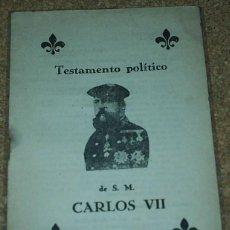 Militaria: TESTAMENTO POLÍTICO DE S. M. CARLOS VII - CARLISMO - 11 PAG - MIDE 15 X 10,5 CMS. ORIGINAL ANTIGUO-. Lote 56737528