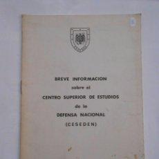 Militaria: BREVE INFORMACION SOBRE EL CENTRO SUPERIOR DE ESTUDIOS DE LA DEFENSA NACIONAL. MADRID 1972. TDK147. Lote 57568979