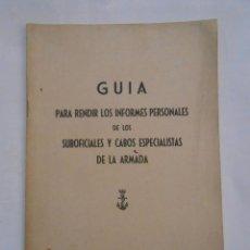 Militaria: GUIA PARA RENDIR LOS INFORMES PERSONALES DE LOS SUBOFICIALES Y CABOS DE LA ARMADA. TDK147. Lote 57568995
