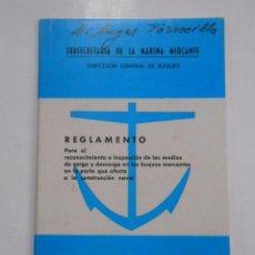 Militaria: REGLAMENTO PARA EL RECONOCIMIENTO E INSPECCION EN LOS BUQUES MERCANTES. MARINA MERCANTE. TDK147. Lote 57570842