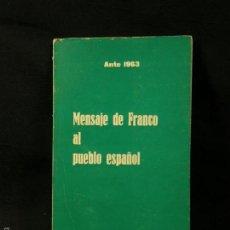 Militaria: MENSAJE DE FRANCO AL PUEBLO ESPAÑOL ANTE 1963 EDICIONES MOVIMIENTO 21,5X13CMS. Lote 57593555