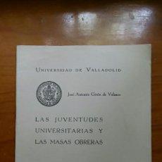Militaria: DISCURSO JOSE ANTONIO GIRON DE VELASCO. LAS JUVENTUDES UNIVERSITARIAS Y MASAS OBRERAS. EN 1951. Lote 57812576