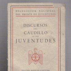 Militaria: DISCURSOS DEL CAUDILLO A LAS JUVENTUDES EDICIONES FRENTE DE JUVENTUDES FALANGE ESPAÑOLA MADRID 1942. Lote 58004833