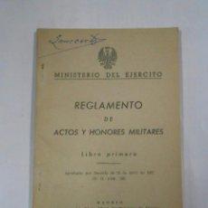 Militaria: REGLAMENTO DE ACTOS Y HONORES MILITARES. LIBRO PRIMERO. MADRID 1963. MINISTERIO DEL EJERCITO. TDK48. Lote 58145748