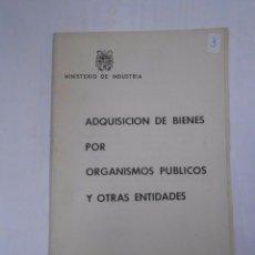 Militaria: ADQUISICION DE BIENES POR ORGANISMOS PUBLICOS Y OTRAS ENTIDADES. MINISTERIO DE INDUSTRIA. TDK48. Lote 58145768