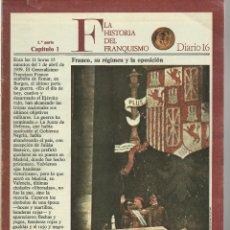 Militaria: HISTORIA DEL FRANQUISMO 1ª PARTE COMPLETA 26 CAPITULOS PARA ENCUADERNAR CON TAPAS DEL DIARIO 16 VER. Lote 58273875