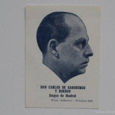 Militaria: FLYERS PUBLICITARIO CARLISTA DE DON CARLOS HABSBURGO Y DE BORBON. Lote 59725779