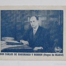 Militaria: FLYERS PUBLICITARIO CARLISTA DE DON CARLOS HABSBURGO Y DE BORBON. Lote 59725807