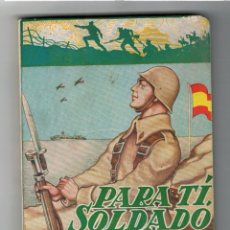 Militaria: PARA TI SOLDADO. ARESIO GONZALEZ DE VEGA. 1936-39 12ª DIVISION. 5 EDC. 1953 ACCION CATOLICA. Lote 70581105