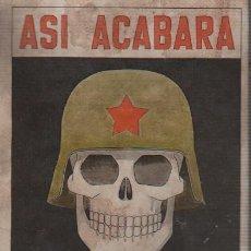Militaria: FOLLETO TAMAÑO POSTAL - ASI ACABARA EL COMUNISMO. Lote 73555959