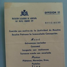 Militaria: DIVISION 51 , BTON. CAZADORES MONTAÑA LAS NAVAS Nº 14 . MENU CELEBRACION PATRONA. ZARAGOZA, 1950. Lote 75945191