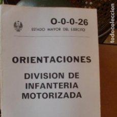 Militaria: ESTADO MAYOR EJERCITO ORIENTACIONES DIVISION DE INF. MOTORIZADA. Lote 78434249