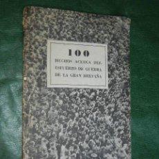 Militaria: LIBRETO PROPAGANDA: 100 HECHOS ACERCA DEL ESFUERZO DE GUERRA DE GRAN BRETAÑA - 1945. Lote 80808047