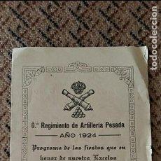 Militaria: PROGRAMA DE FIESTAS HONOR SANTA BARBARA. 6 REGIMIENTO ARTILLERIA PESADA AÑO 1924. Lote 86088612