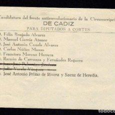 Militaria: PAPELETA ORIGINAL DE LA CANDIDATURA PARA DIPUTADO A CORTES POR CÁDIZ D JOSÉ ANTONIO PRIMO DE RIVERA. Lote 95339323