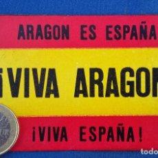 Militaria: PEGATINA ARAGON ES ESPAÑA EDITADA EN LOS AÑOS 70. EN BUEN ESTADO . VER FOTO. Lote 97008191