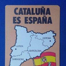 Militaria: PEGATINA CATALUÑA ES ESPAÑA- FUERZA NUEVA. EDITADA EN LOS AÑOS 70. . Lote 97254299