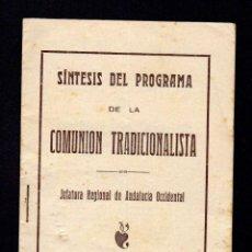 Militaria: SINTESIS DEL PROGRAMA DE LA COMUNION TRADICIONALISTA. JUNTA REGIONAL DE ANDALUCIA OCCIDENTAL. Lote 97276915