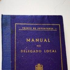 Militaria: MANUAL DEL DELEGADO LOCAL-1955 F. JUVENTUDES DE LEON(UNICO EN T.C.). Lote 97991515