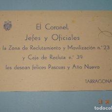 Militaria: FELICITACIÓN DEL CORONEL JEFE Y OFICIALES RECLUTAMIENTO Y MOVILIZACIÓN DE TARRAGONA - AÑO 1940S. Lote 98570527